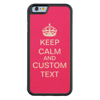 Create Your Own Keep Calm and Carry On Custom Carved Maple iPhone 6 Bumper Case