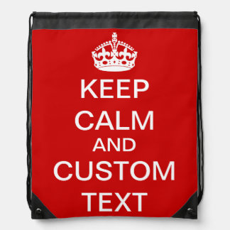 Create Your Own Keep Calm and Carry On Custom Drawstring Bag