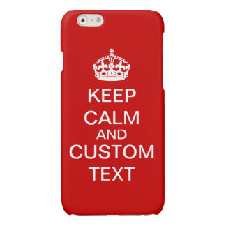 Create Your Own Keep Calm and Carry On Custom Glossy iPhone 6 Case