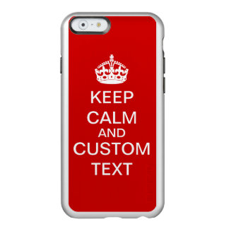 Create Your Own Keep Calm and Carry On Custom Incipio Feather® Shine iPhone 6 Case