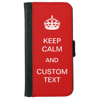 Create Your Own Keep Calm and Carry On Custom iPhone 6 Wallet Case