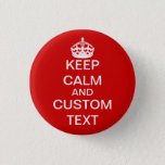 "Create Your Own Keep Calm and Carry On Custom Pinback Button<br><div class=""desc"">Design your own &quot;Keep Calm and Carry On&quot; button using this easy template and how-to instructions. Inspired by an antique WWII British poster slogan, &quot;Keep Calm&quot; designs are very trendy and popular. Use the &quot;Personalize It&quot; field to easily make it your own. Even the white crown can be &quot;changed&quot; if...</div>"