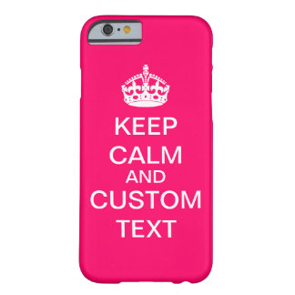 Create Your Own Keep Calm and Carry On Custom Pink Barely There iPhone 6 Case