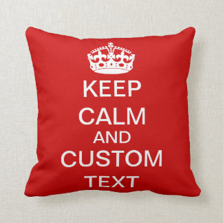 Create Your Own Keep Calm and Carry On Customized Throw Pillow