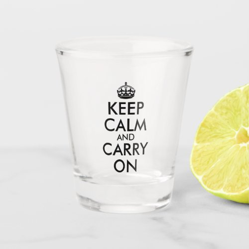 Create Your Own Keep Calm and Carry On Shot Glass