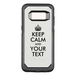 Create Your Own Keep Calm and Your Text OtterBox Commuter Samsung Galaxy S8 Case