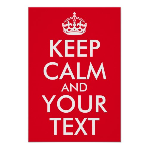 Create Your Own Keep Calm and Your Text Poster