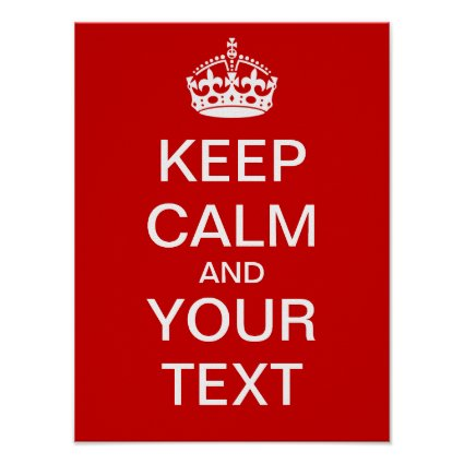 """Create Your Own """"Keep Calm & Carry On"""" Poster! Poster"""