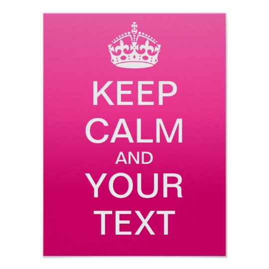 """Make Your Own Keep Calm Poster Template: Create Your Own """"Keep Calm & Carry On"""" Poster! Poster"""