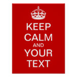 "Create Your Own ""Keep Calm & Carry On"" Poster! Poster"