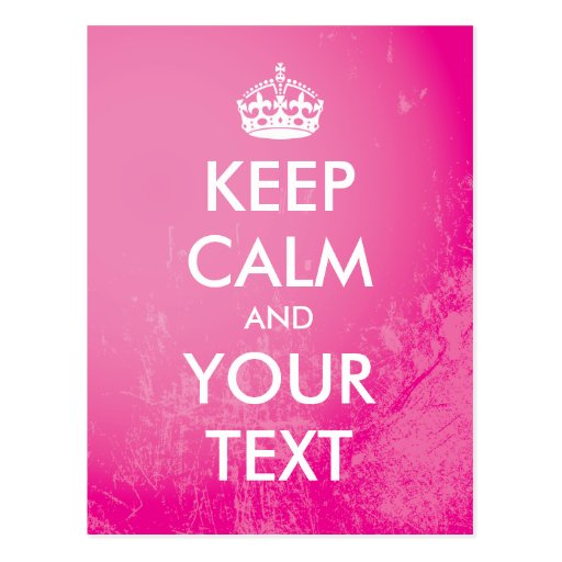 """Create your own """"Keep Calm"""" (pink grunge) Postcards"""