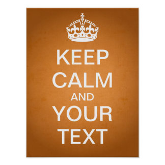 "Create Your Own ""Keep Calm"" Poster (vintage paper)"
