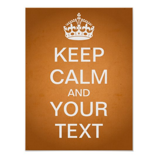"""Create Your Own """"Keep Calm"""" Poster (vintage paper)"""
