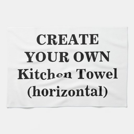 Create Your Own Kitchen Towel (horizontal)
