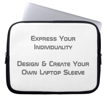 Create Your Own Laptop Sleeve 10 ins Laptop Sleeves at Zazzle