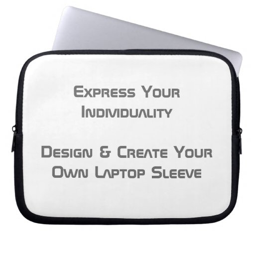 Create Your Own Laptop Sleeve 10 ins Laptop Sleeves