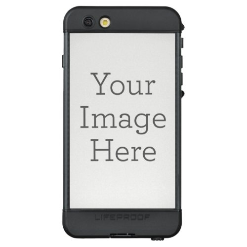 Create Your Own LifeProof ND iPhone 6s Plus Case