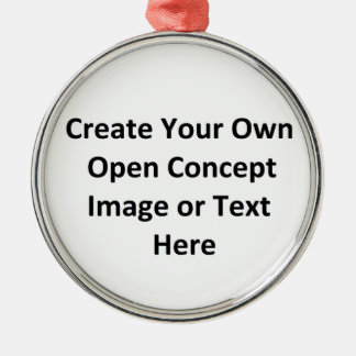 Create Your Own Open Concept Image or Text Here Round Metal Christmas Ornament