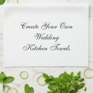 Create Your Own Personalized Wedding Kitchen Towel