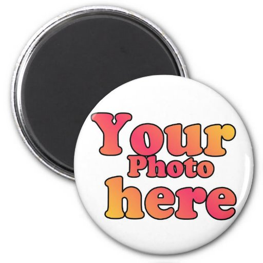 CREATE YOUR OWN PHOTO REFRIGERATOR MAGNET