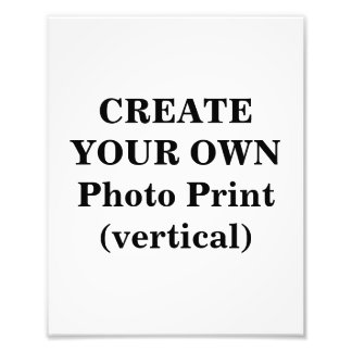 Create Your Own Photo Print (vertical)