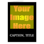 create-your-own-picture-one-caption01 greeting card