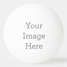 Create Your Own Ping-pong Ball at Zazzle