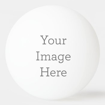 Create Your Own Ping-pong Ball by zazzle_templates at Zazzle
