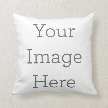Create Your Own Polyester Throw Pillow 16x16 by zazzle_templates at Zazzle