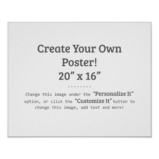 """Create Your Own Poster! (20"""" x 16"""")"""