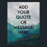 "Create your own quote poster<br><div class=""desc"">Add a quote,  message or whatever text you wish to this poster with a dreamy landscape background.</div>"
