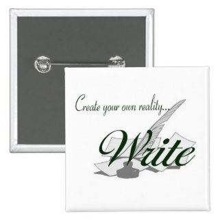 Create your own reality...WRITE Pinback Button