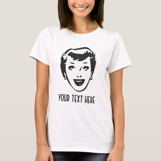 CREATE YOUR OWN RETRO HAPPY LADY HEAD GIFTS T-Shirt