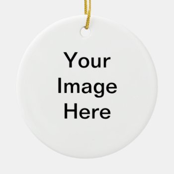 Create Your Own Round Ornament by zazzle_templates at Zazzle