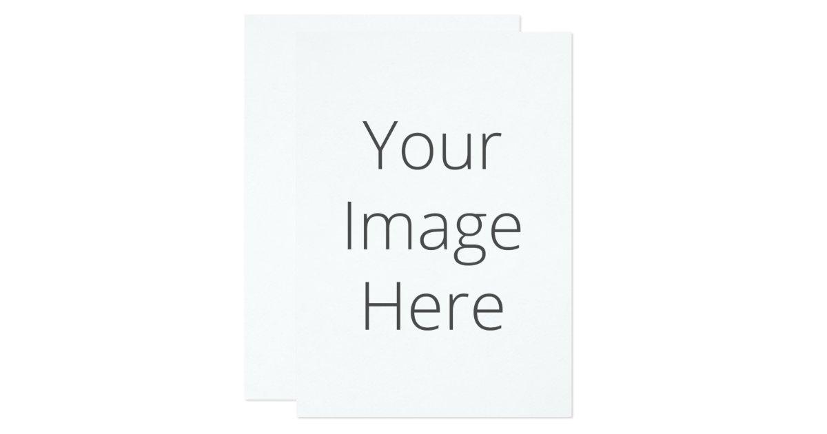 Create Your Own Signature Matte 5 X 7 Invitation Zazzle