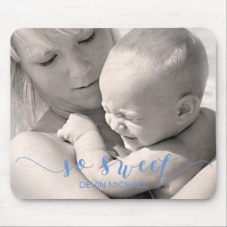Create Your Own So Sweet Baby Photo Gift Mouse Pad