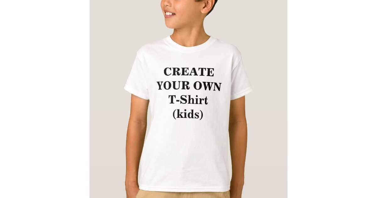 Create your own t shirt kids zazzle for Design my own t shirt