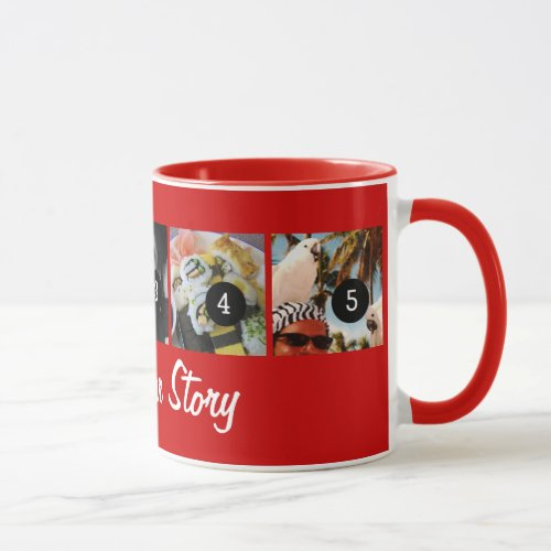 Create Your Own Tell Your Story 5 images Red Mug