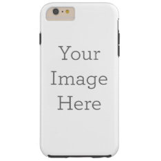 Create Your Own Tough Iphone 6 Plus Case at Zazzle