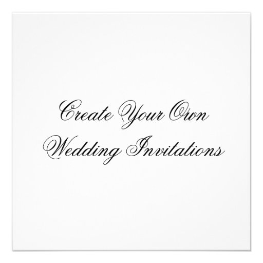 Create Your Own Wedding Invitations: Create Your Own Wedding Invitations Square Shape 5.25