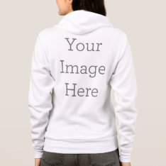 Create Your Own Women's American Apparel Zip Hoodie at Zazzle