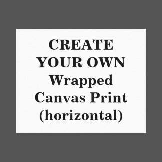 Create Your Own Wrapped Canvas Print (horizontal)