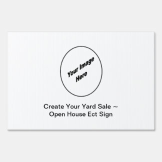 Create Your Yard Sale ~ Open house Ect sign