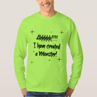 Created a Monster! Dad shirt blk/grn