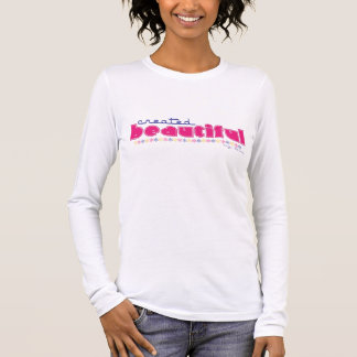 Created Beautiful (by God) ladies long t-shirt