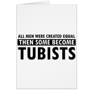 Created equally tubists design card