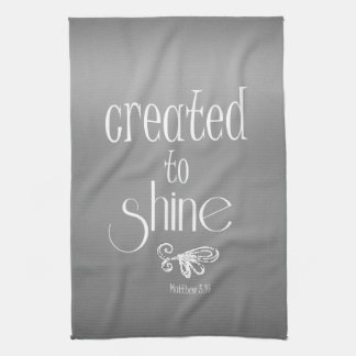 Created to Shine Quote Kitchen Towels