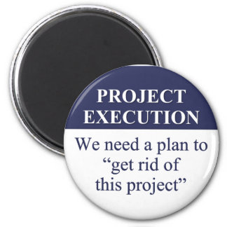 Creating a Project Execution Plan (3) 2 Inch Round Magnet