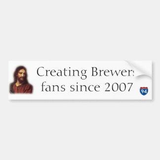 Creating Brewers fans since 2007 Bumper Sticker