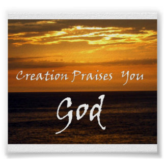 """Creation Praises You God"" by Carter L. Shepard Poster"